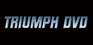 Triumph DVDs